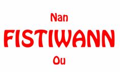 "Le mot ""FISTIWANN"" et l'histoire d'Haiti"