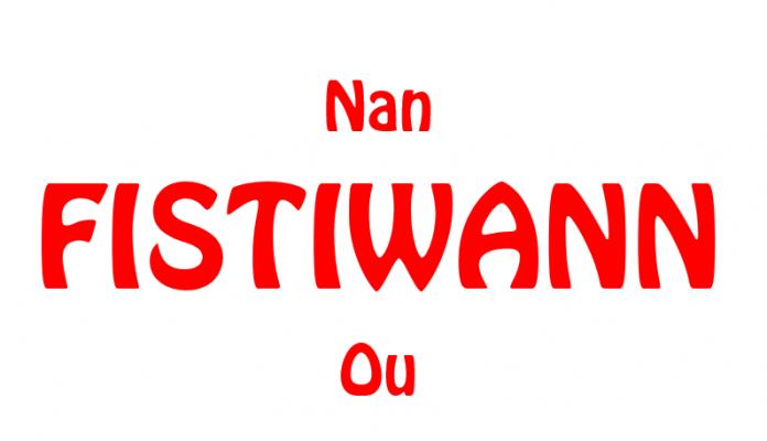 Le mot «FISTIWANN» et l'histoire d'Haiti