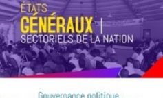 Etats Généraux Sectoriels : les résultats des travaux réalisés rendus publics
